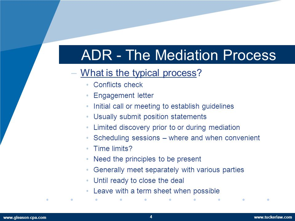 www.tuckerlaw.com www.gleason-cpa.com ADR - The Mediation Process –What is the typical process.