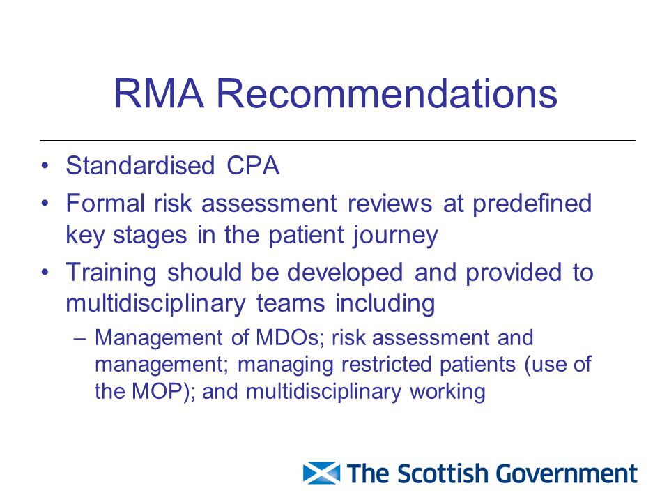 Updated MOP Executive Summary focusing on clinical governance, events influencing policy etc New guidance on risk assessment and management produced in conjunction with the Risk Management Authority Incorporation of MAPPA guidance Updated legal guidance following JK, MM, Gatt and Fallon Updated CPA guidance incorporating suspension of detention and dispensing with the old Annex B2 and B3 forms New reporting forms for the RMO and MHO including new reporting role for CPNs Mock RMO annual reports and MHO reports