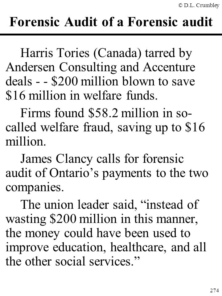 © D.L. Crumbley 274 Forensic Audit of a Forensic audit Harris Tories (Canada) tarred by Andersen Consulting and Accenture deals - - $200 million blown
