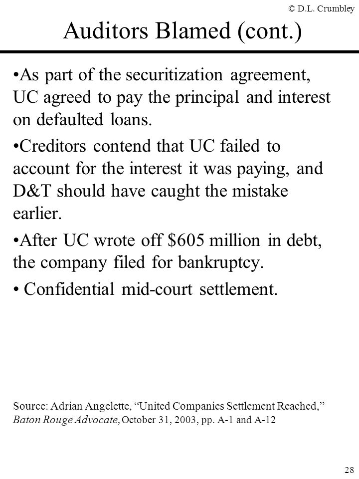 © D.L. Crumbley 28 As part of the securitization agreement, UC agreed to pay the principal and interest on defaulted loans. Creditors contend that UC