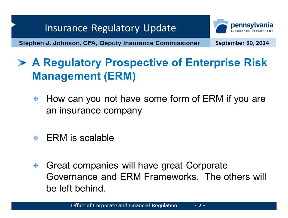 Insurance Regulatory Update September 30, 2014 Office of Corporate and Financial Regulation - 3 - Stephen J.