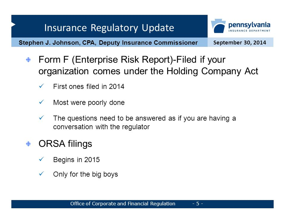 Insurance Regulatory Update September 30, 2014 Office of Corporate and Financial Regulation - 6 - Stephen J.