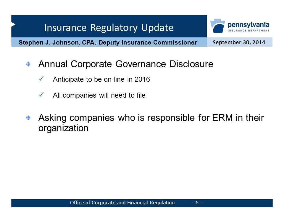 Insurance Regulatory Update September 30, 2014 Office of Corporate and Financial Regulation - 7 - Stephen J.