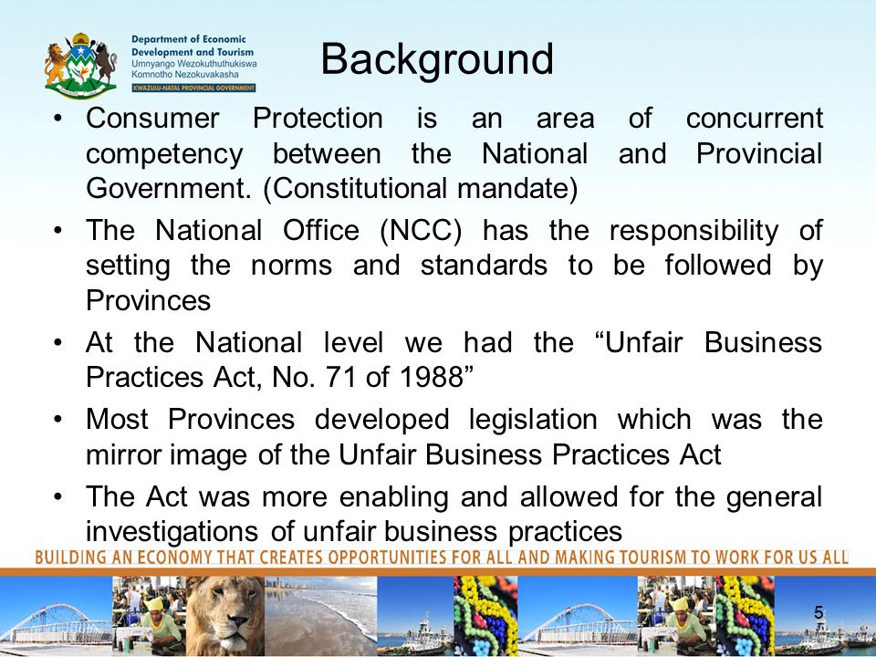 Background Consumer Protection is an area of concurrent competency between the National and Provincial Government.