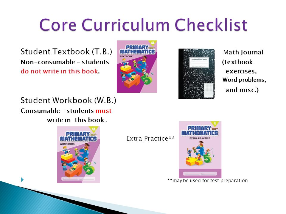  Program Architecture ◦ The Core Curriculum for each semester comprises one Textbook and one Workbook.