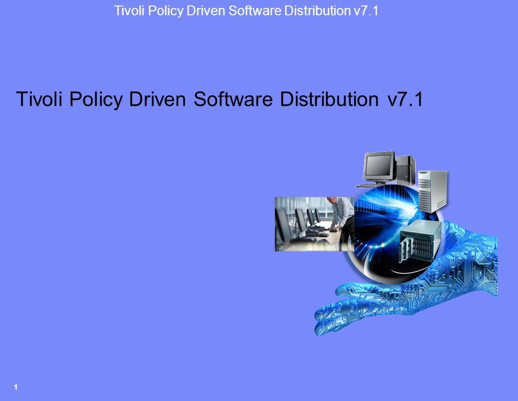 Tivoli Policy Driven Software Distribution v7.1 1