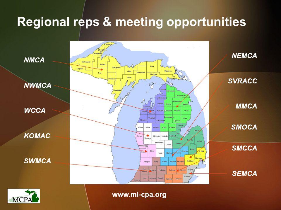 Regional reps & meeting opportunities www.mi-cpa.org NEMCA SVRACC MMCA SMOCA SMCCA SEMCA NMCA NWMCA WCCA KOMAC SWMCA