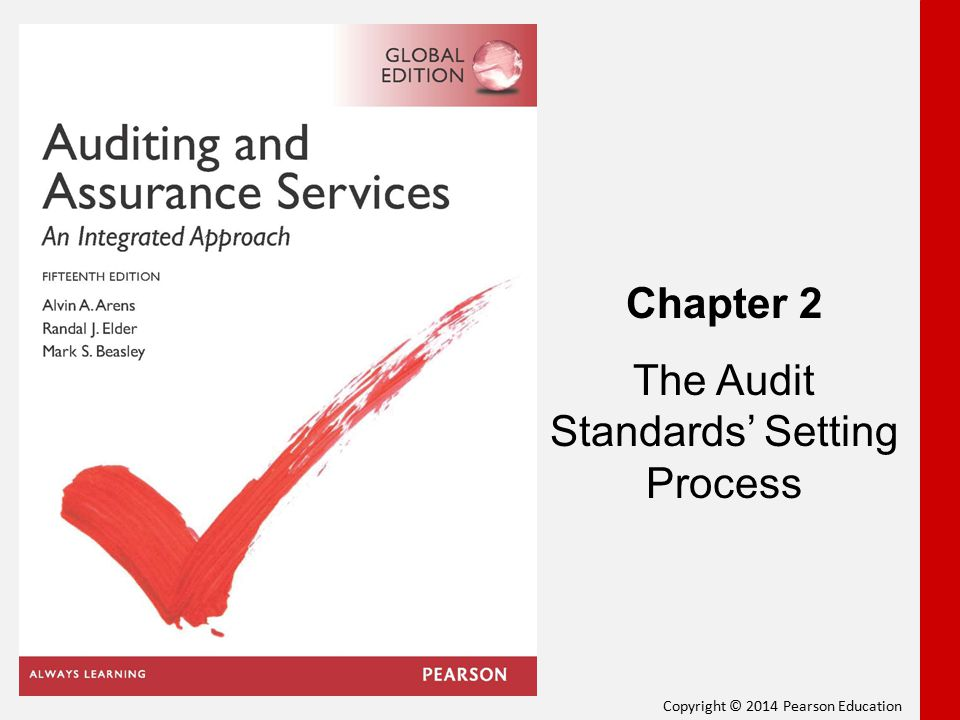 Copyright © 2014 Pearson Education Chapter 2 The Audit Standards' Setting Process