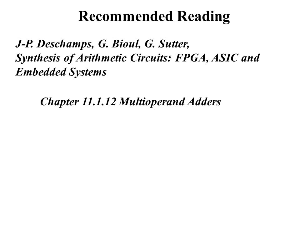Recommended Reading J-P. Deschamps, G. Bioul, G.