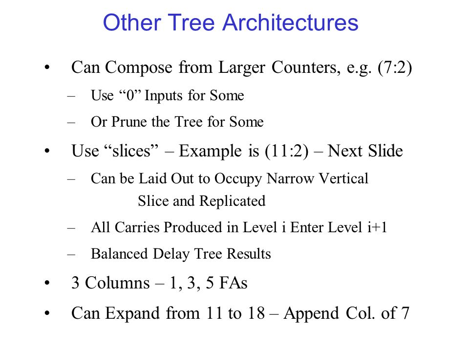 Other Tree Architectures Can Compose from Larger Counters, e.g.