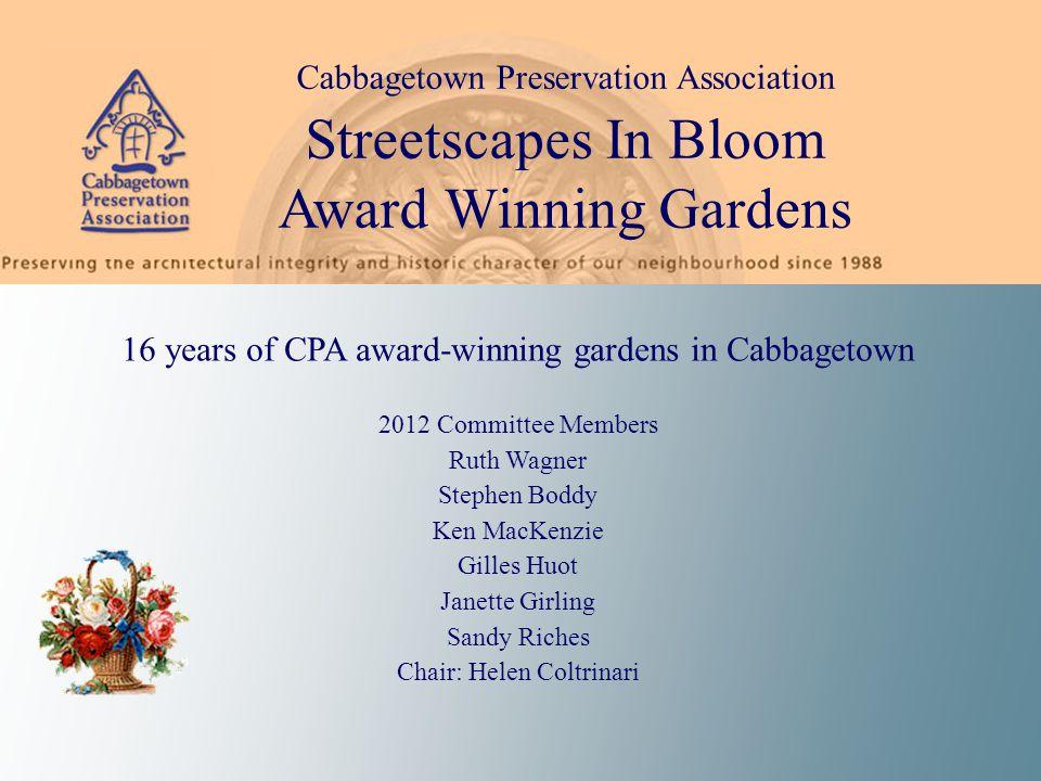 2012 Streetscapes in Bloom nominated gardens… 315 Wellesley Street 28 Geneva Street 427 Sackville street 270 Carlton Street 262 Carlton Street 317 Carlton Street 301 Ontario Street 386 Sumach Street