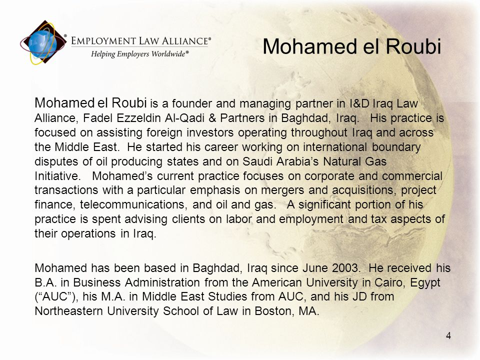 Mohamed el Roubi Mohamed el Roubi is a founder and managing partner in I&D Iraq Law Alliance, Fadel Ezzeldin Al-Qadi & Partners in Baghdad, Iraq.