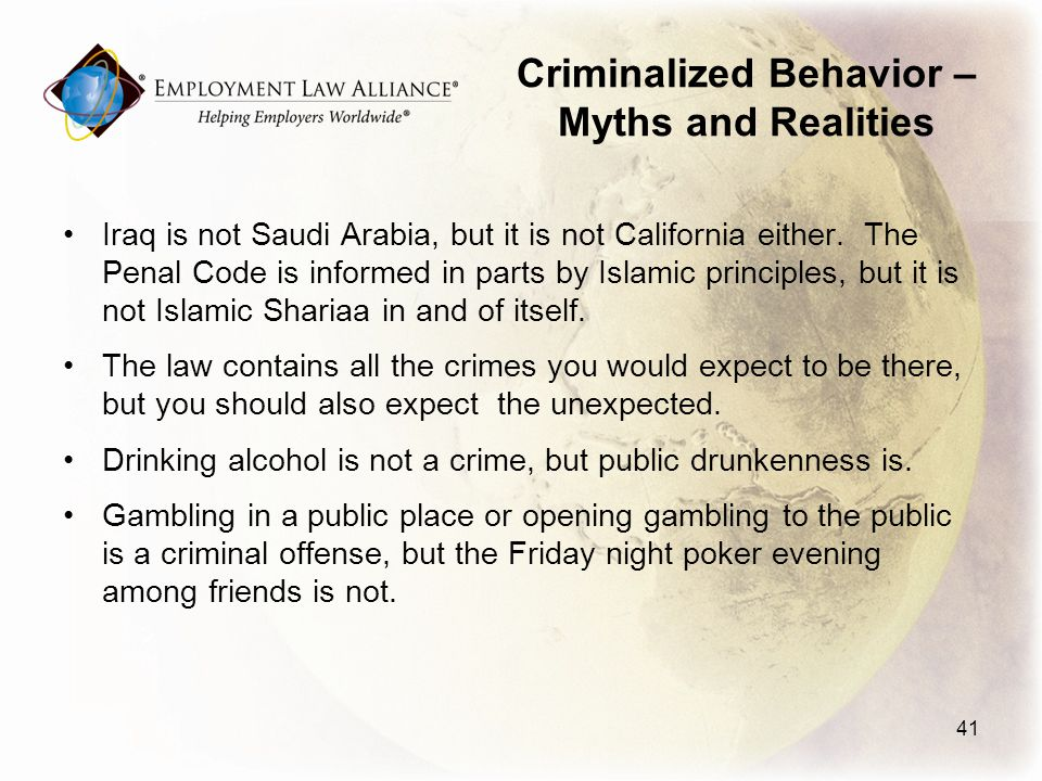 Criminalized Behavior – Myths and Realities Iraq is not Saudi Arabia, but it is not California either.