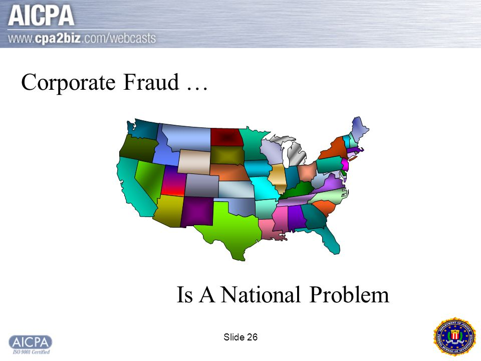 Slide 26 Corporate Fraud … Is A National Problem