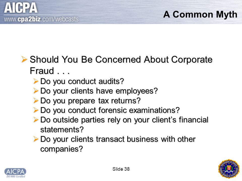 Slide 38 A Common Myth  Should You Be Concerned About Corporate Fraud...