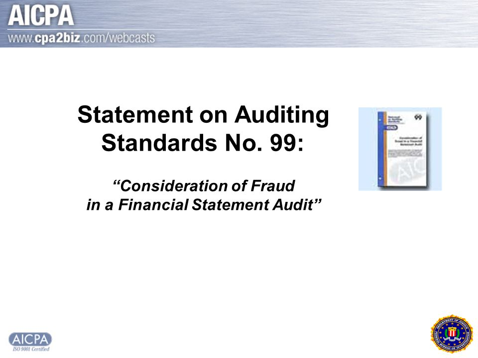 Statement on Auditing Standards No. 99: Consideration of Fraud in a Financial Statement Audit