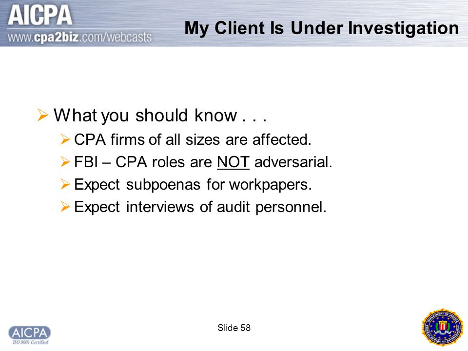 Slide 58  What you should know...  CPA firms of all sizes are affected.