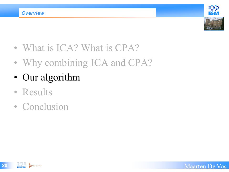20 Maarten De Vos What is ICA. What is CPA. Why combining ICA and CPA.