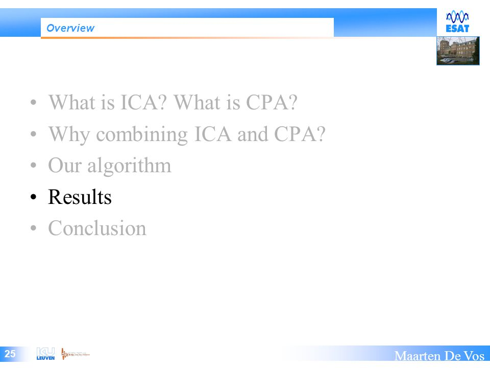 25 Maarten De Vos What is ICA. What is CPA. Why combining ICA and CPA.