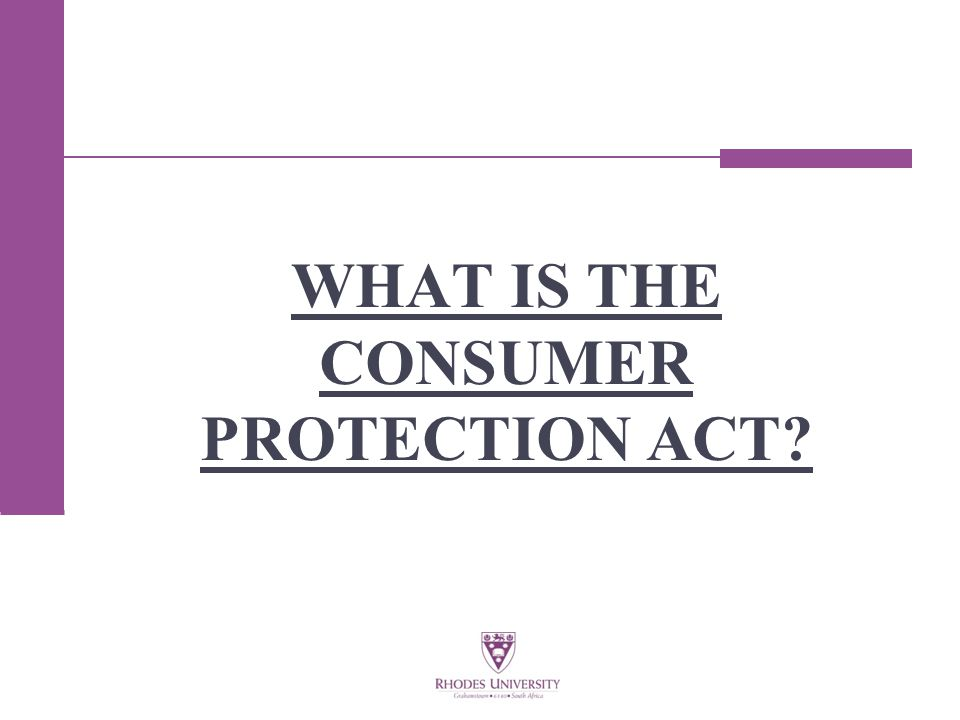 WHAT IS THE CONSUMER PROTECTION ACT