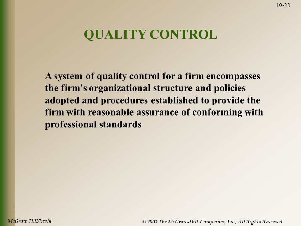 McGraw-Hill/Irwin © 2003 The McGraw-Hill Companies, Inc., All Rights Reserved. 19-28 QUALITY CONTROL A system of quality control for a firm encompasse