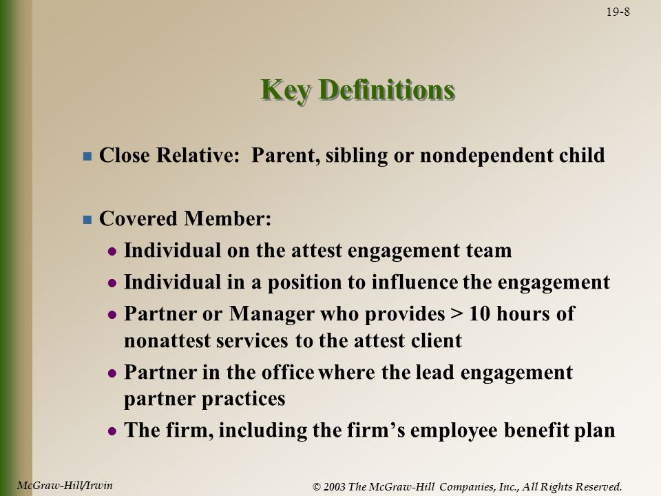 McGraw-Hill/Irwin © 2003 The McGraw-Hill Companies, Inc., All Rights Reserved. 19-8 Key Definitions Close Relative: Parent, sibling or nondependent ch