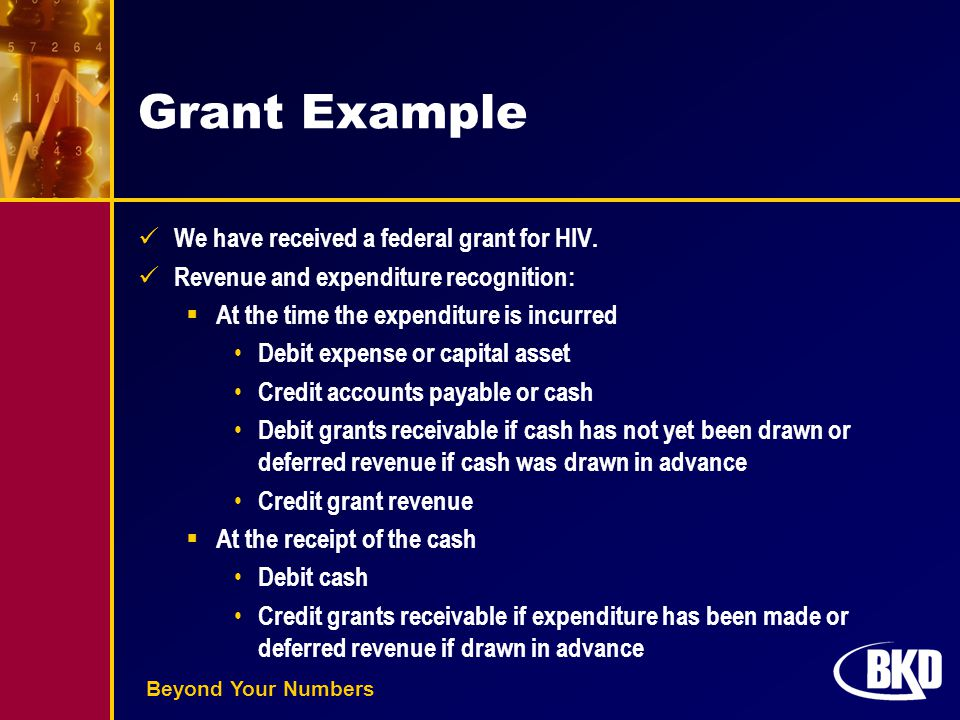 Beyond Your Numbers Grant Example We have received a federal grant for HIV.
