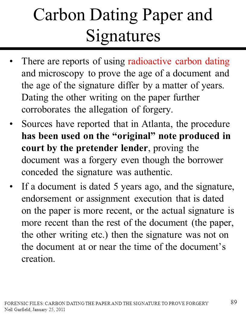 Carbon Dating Paper and Signatures There are reports of using radioactive carbon dating and microscopy to prove the age of a document and the age of t