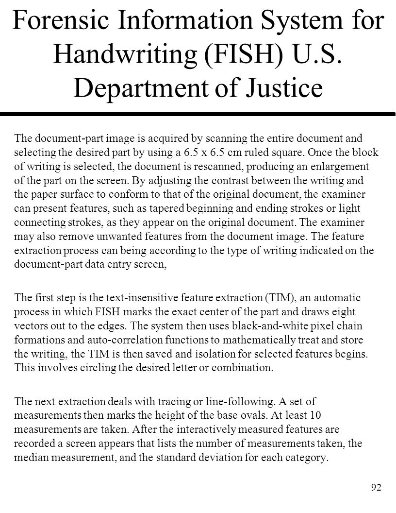 Forensic Information System for Handwriting (FISH) U.S. Department of Justice The document-part image is acquired by scanning the entire document and