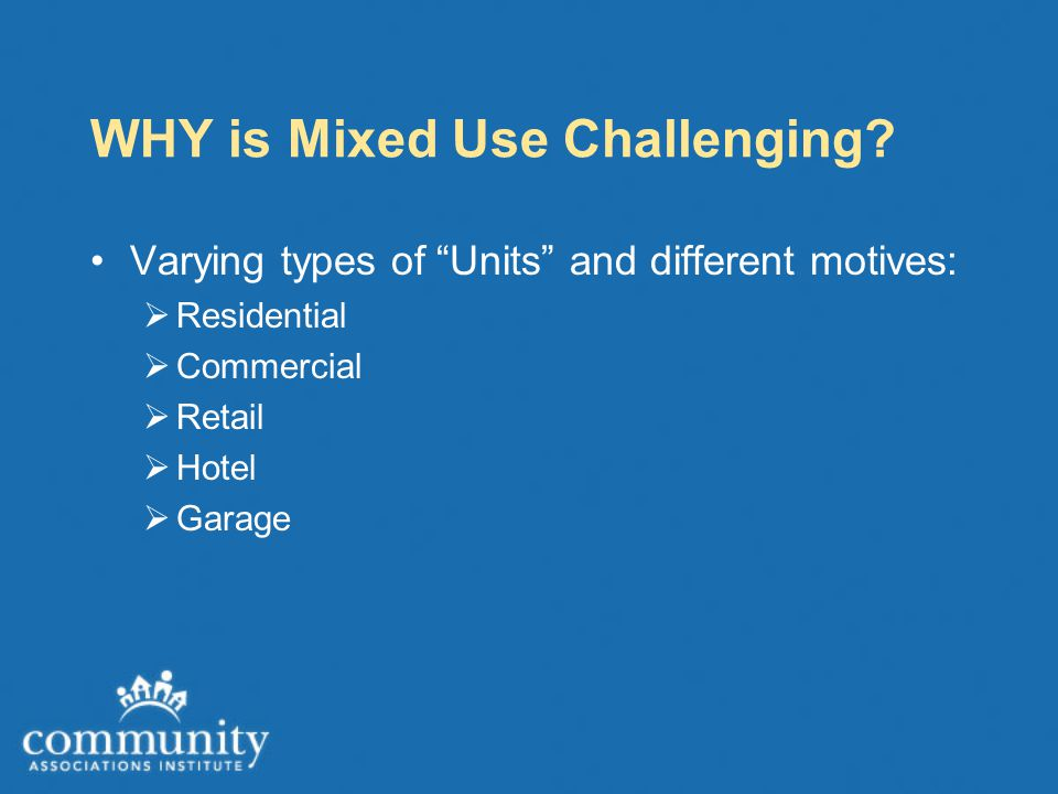WHY is Mixed Use Challenging.