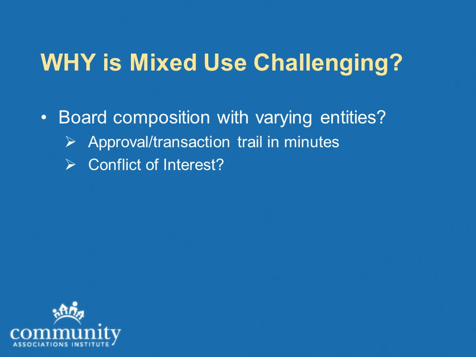 WHY is Mixed Use Challenging. Board composition with varying entities.