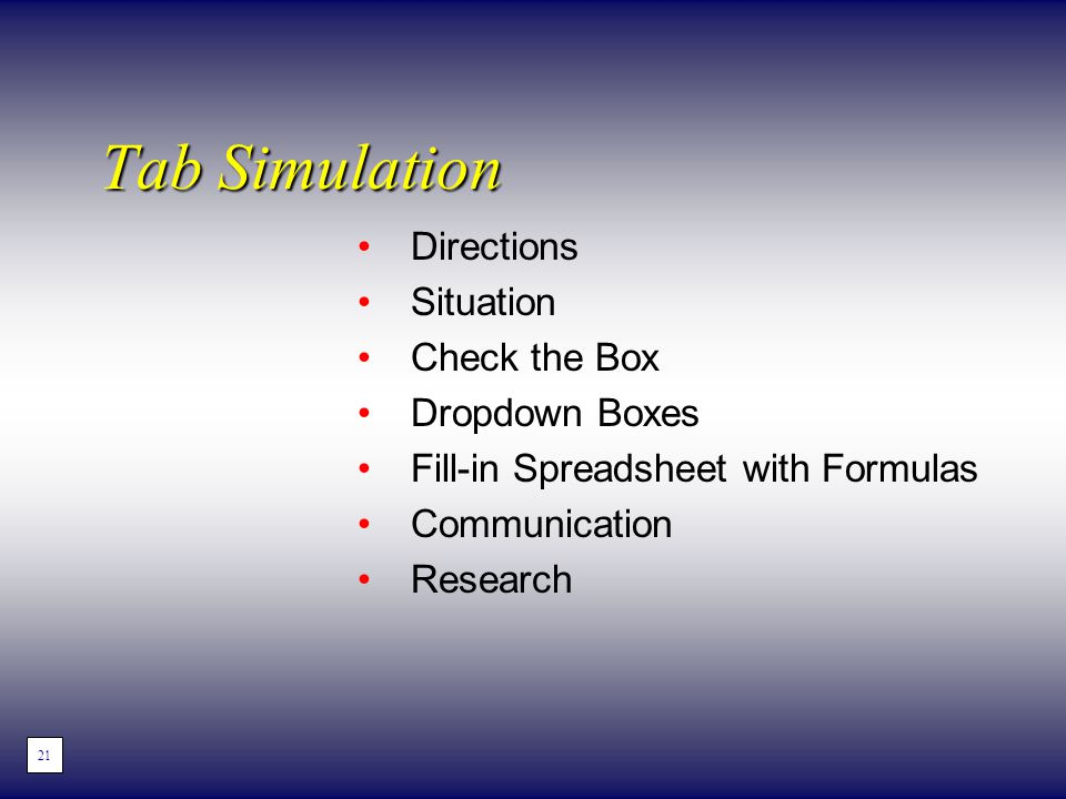 Directions Situation Check the Box Dropdown Boxes Fill-in Spreadsheet with Formulas Communication Research Tab Simulation 21