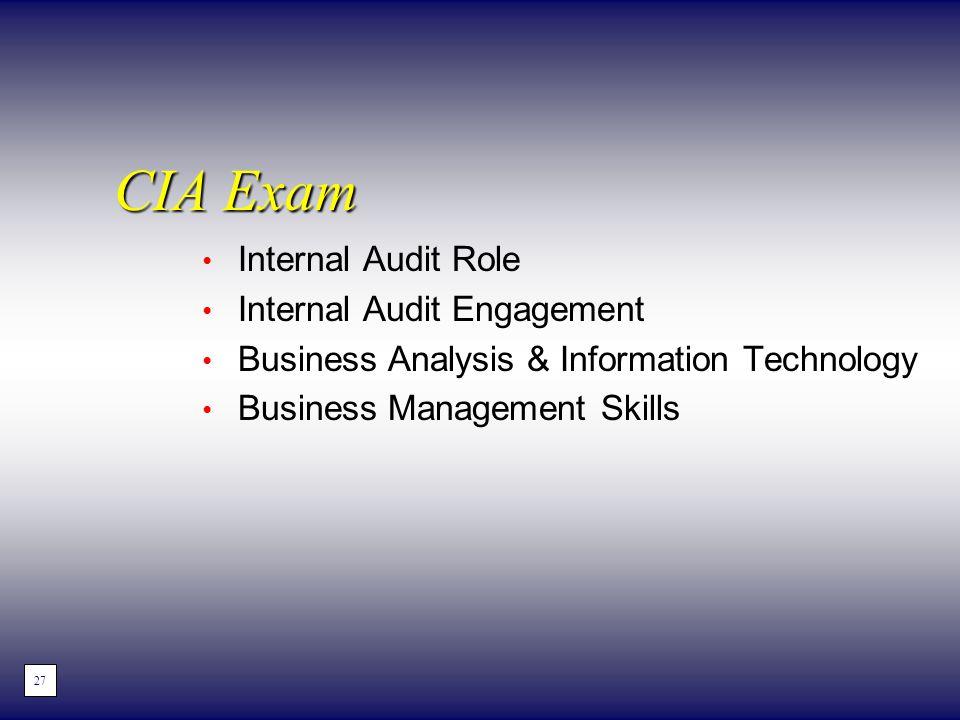 CIA Exam Internal Audit Role Internal Audit Engagement Business Analysis & Information Technology Business Management Skills 27