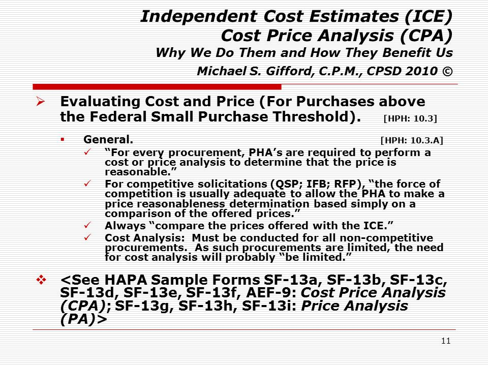 11 Independent Cost Estimates (ICE) Cost Price Analysis (CPA) Why We Do Them and How They Benefit Us Michael S.
