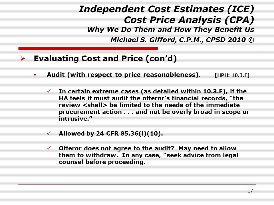 17 Independent Cost Estimates (ICE) Cost Price Analysis (CPA) Why We Do Them and How They Benefit Us Michael S.