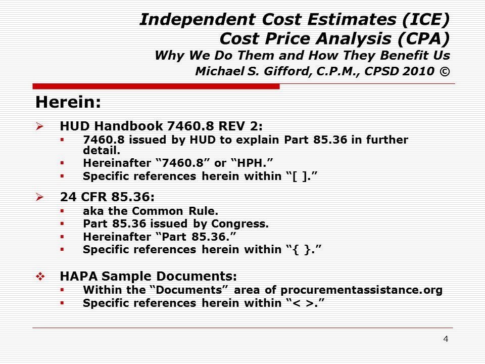 4 Independent Cost Estimates (ICE) Cost Price Analysis (CPA) Why We Do Them and How They Benefit Us Michael S.