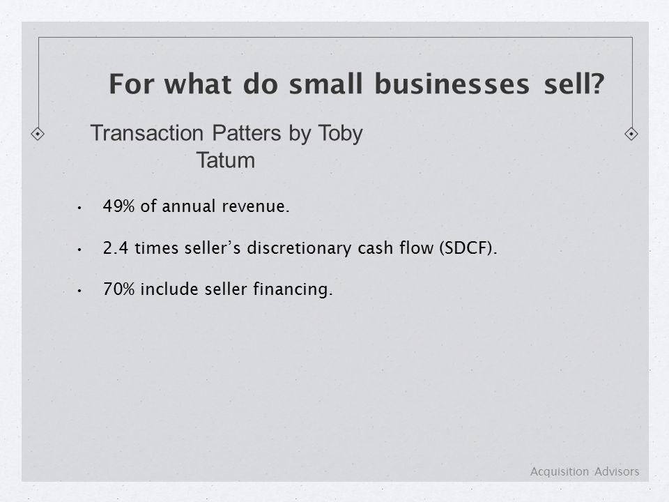 49% of annual revenue. 2.4 times seller's discretionary cash flow (SDCF).