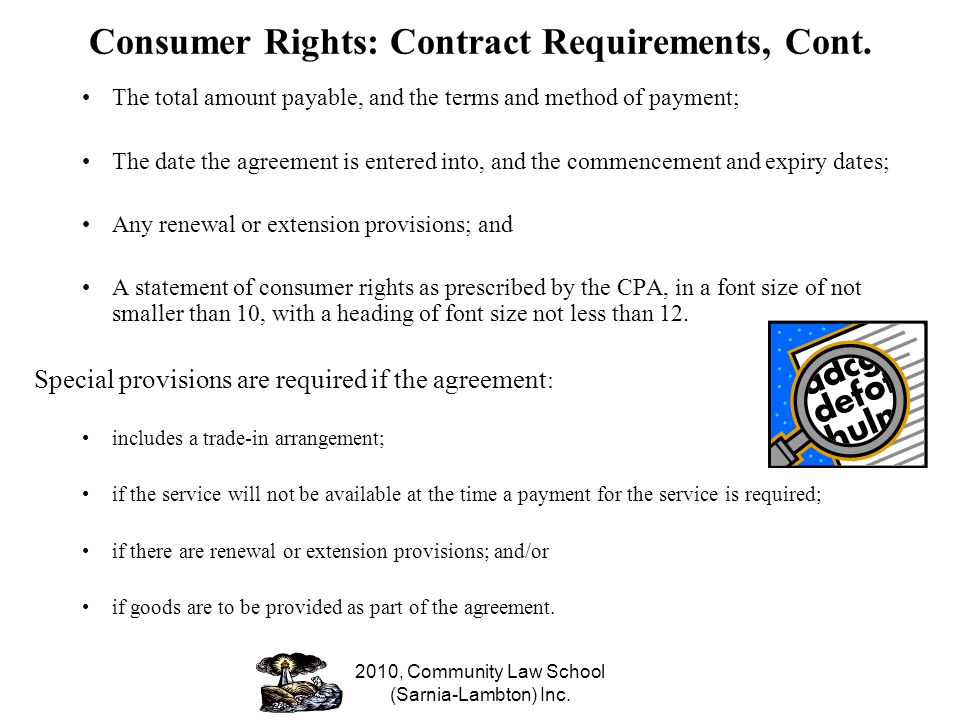 2010, Community Law School (Sarnia-Lambton) Inc. Consumer Rights: Contract Requirements, Cont.