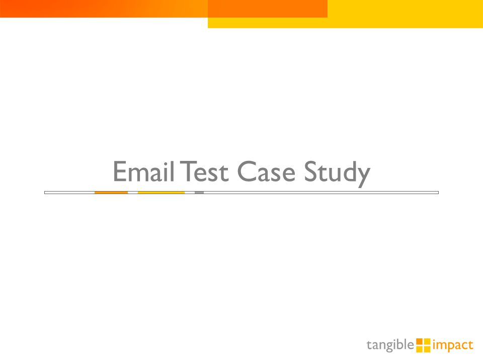 1 Email Test Case Study
