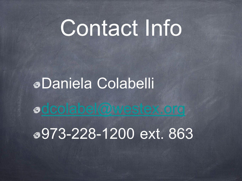 Contact Info Daniela Colabelli dcolabel@westex.org 973-228-1200 ext. 863