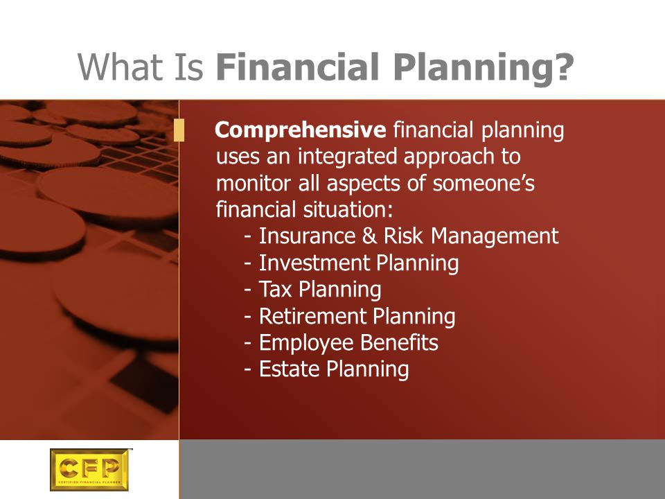 What Is Financial Planning? Comprehensive financial planning uses an integrated approach to monitor all aspects of someone's financial situation: - In
