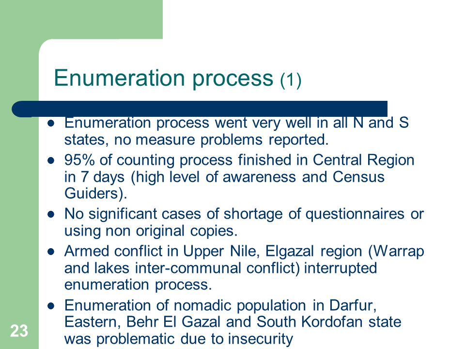 23 Enumeration process (1) Enumeration process went very well in all N and S states, no measure problems reported.
