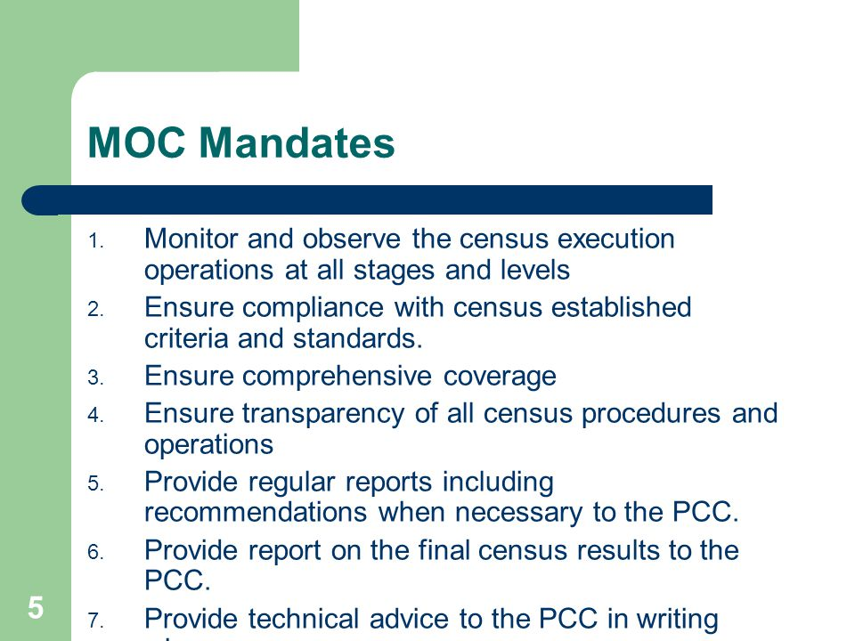 5 MOC Mandates 1. Monitor and observe the census execution operations at all stages and levels 2.