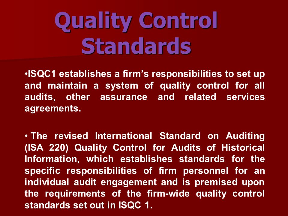 Institute of Certified Public Accountants of Kenya Objectives of a firm's system of quality control contd-  The policies designed to achieve the objectives set out above; and,  The procedures necessary to implement and monitor compliance with those policies.