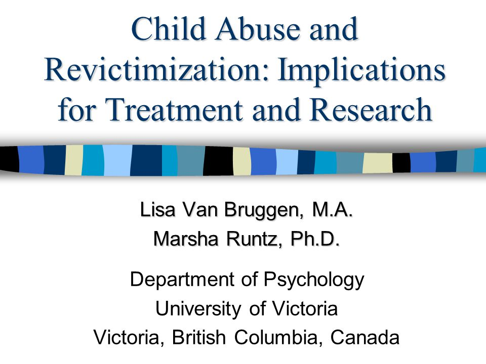Background Recent research has found overlap between maltreatment types (Higgins & McCabe, 2003) A need to evaluate multiple forms of abuse when doing research A lack of articles examining Child Psychological Abuse (CPsychA) over the last 25 years (Behl, Conyngham & May, 2003)