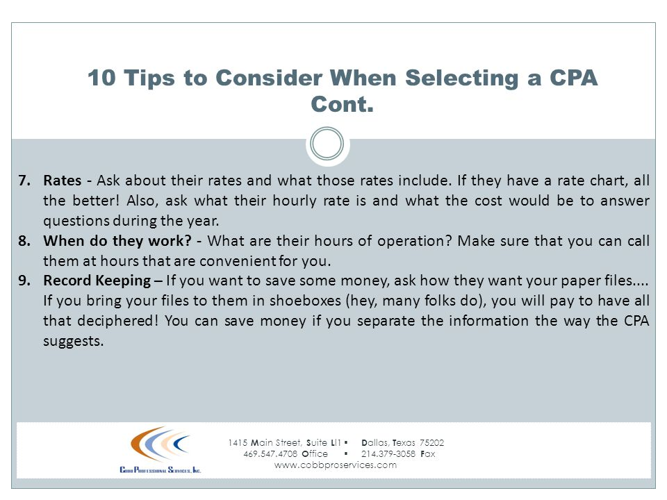 1415 M ain Street, S uite L l1  D allas, T exas 75202 469.547.4708 O ffice  214.379-3058 F ax www.cobbproservices.com 10 Tips to Consider When Selecting a CPA Cont.