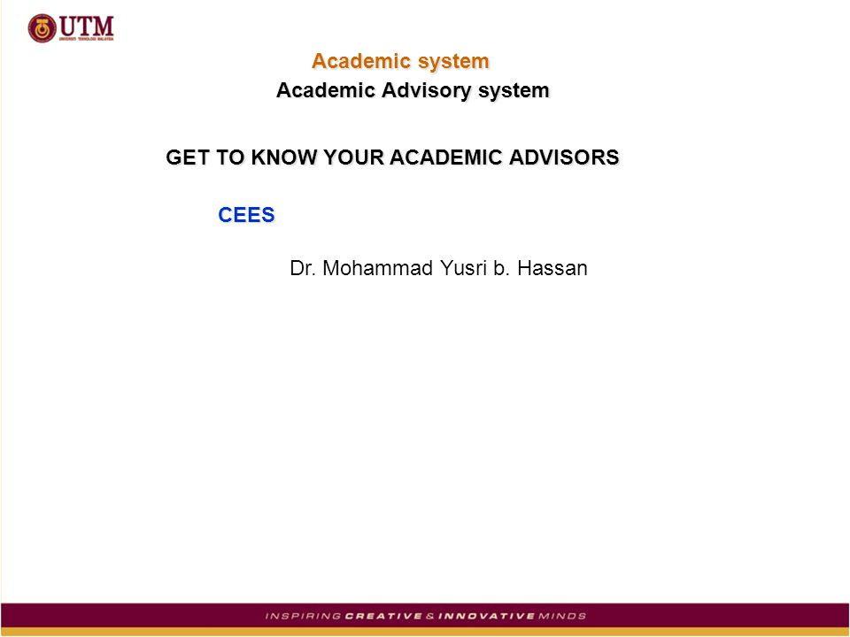 GET TO KNOW YOUR ACADEMIC ADVISORS Dr. Mohammad Yusri b.
