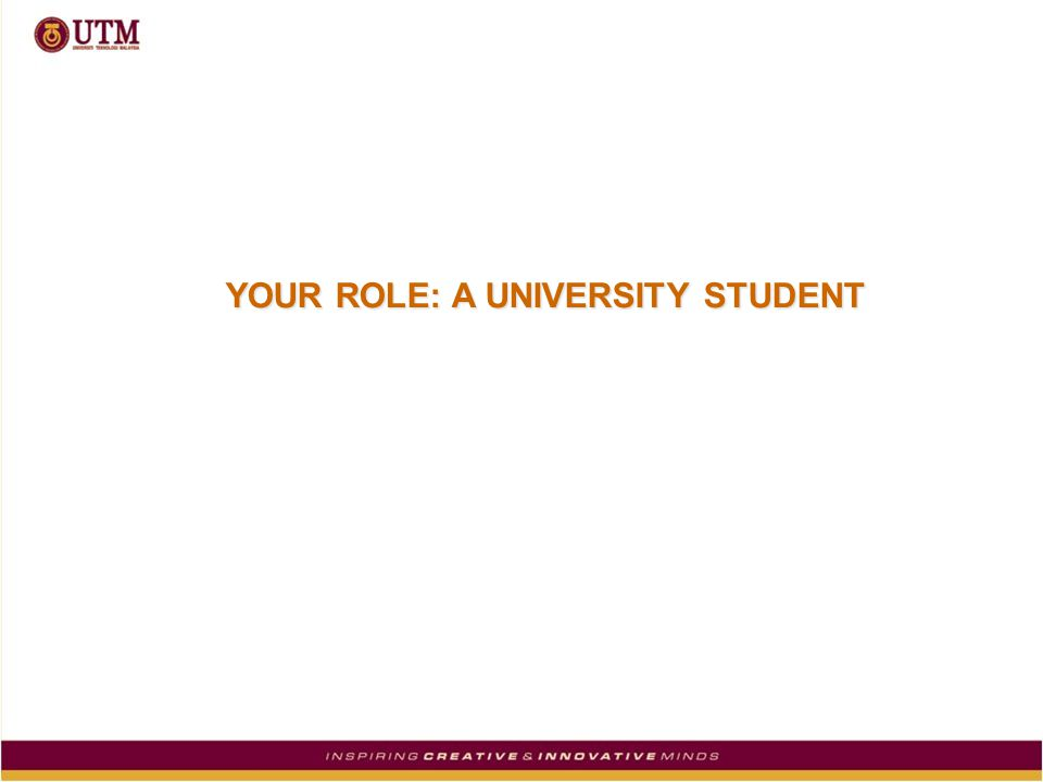 YOUR ROLE: A UNIVERSITY STUDENT