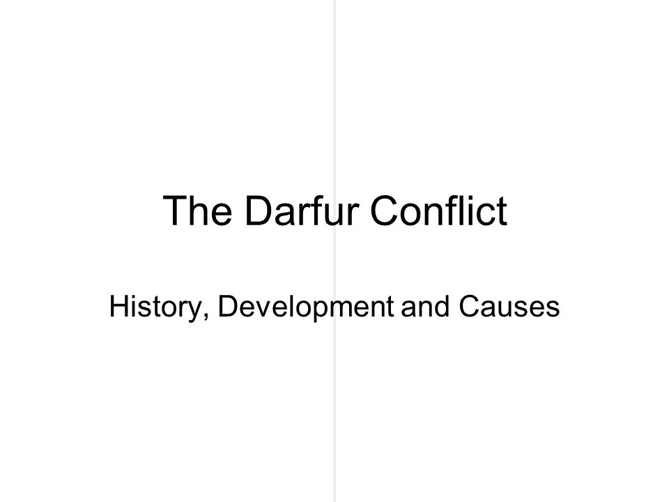 The Darfur Conflict History, Development and Causes