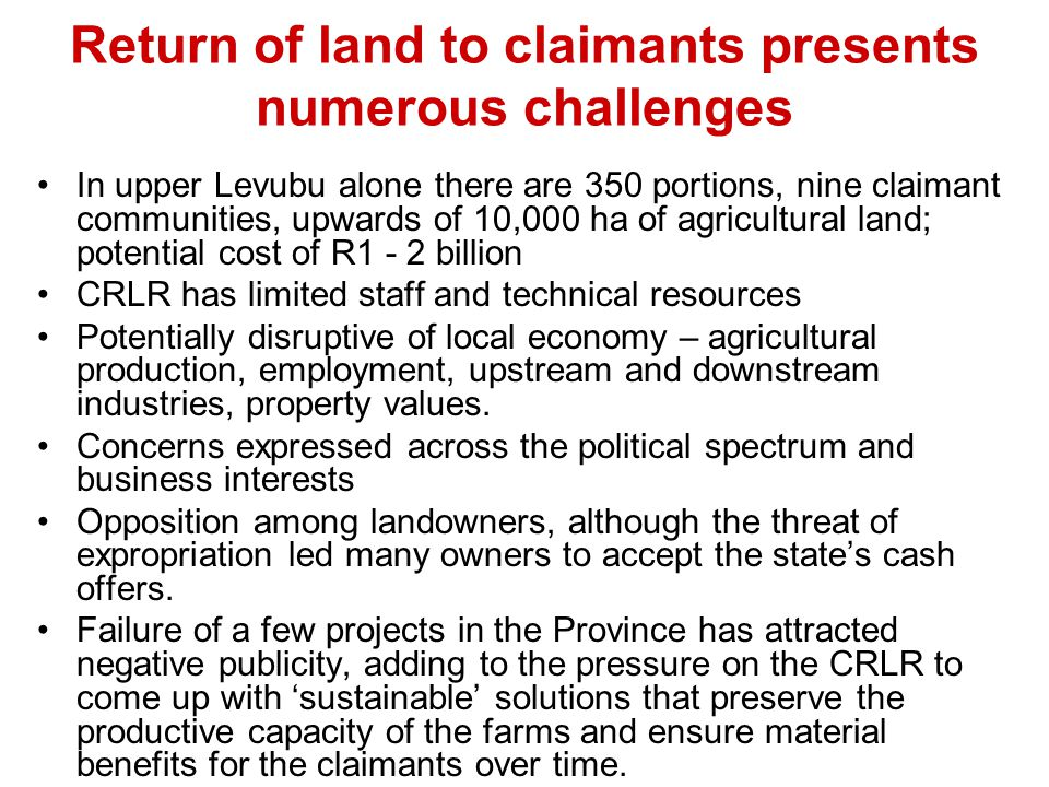 Return of land to claimants presents numerous challenges In upper Levubu alone there are 350 portions, nine claimant communities, upwards of 10,000 ha